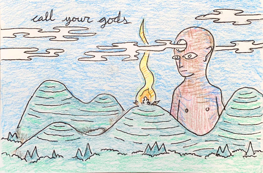 call your gods